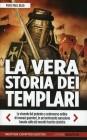 La Vera Storia Dei Templari - Piers Paul Read