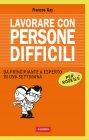 Lavorare con Persone Difficili per Rookies (eBook) Frances Kay