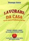 Lavorare da Casa con le Nuove Professioni On Line (eBook) Giuseppe Amico