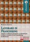 Lavorare in Franchising (eBook) Roberto Zaretti