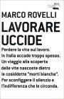 Lavorare Uccide Marco Rovelli