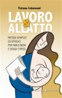 Lavoro & Allatto (eBook) Tiziana Catanzani