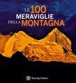 Le 100 Meraviglie della Montagna Paolo Paci