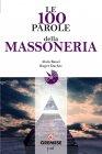 Le 100 Parole della Massoneria (eBook) Alain Bauer, Roger Dachez