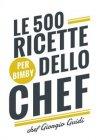 Le 500 Ricette dello Chef (per Bimby) eBook Giorgio Guidi