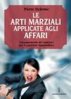 Le Arti Marziali Applicate agli Affari eBook