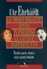 Le Brave Ragazze Vanno in Paradiso le Cattive Dappertutto (eBook) Ute Ehrhardt