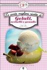 Le Cento Migliori Ricette di Gelati, Sorbetti e Granite (eBook)
