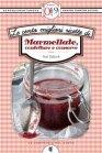 Le Cento Migliori Ricette di Marmellate, Confetture e Conserve (eBook) Paola Balducchi