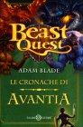 Beast Quest - Le Cronache di Avantia Adam Blade