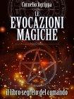 Le Evocazioni Magiche - Il Libro Segreto del Comando - eBook Cornelio Agrippa