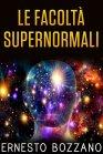 Le Facoltà Supernormali - eBook Ernesto Bozzano