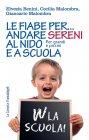 Le Fiabe per Andare Sereni al Nido e a Scuola (eBook) Elvezia Benini, Cecilia Malombra, Giancarlo Malombra