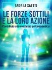 Le Forze Sottili e la loro Azione (eBook) Andrea Saetti