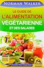 Le Guide de l'Alimentation Végétarienne et des Salades Norman Walker