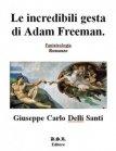 Le Incredibili Gesta di Adam Freeman (eBook) Giuseppe Carlo Delli Santi