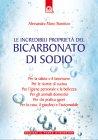 Le Incredibili Propriet� del Bicarbonato di Sodio (eBook)