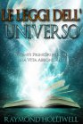 Le Leggi dell'Universo (eBook) Raymond Holliwell