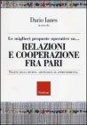 Le Migliori Proposte Operative su... Relazioni e Cooperazioni fra Pari Dario Ianes