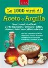 Le 1000 Virt� di Aceto e Argilla - eBook Istituto Riza di Medicina Psicosomatica