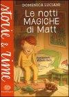 Le Notti Magiche di Matt Domenica Luciani