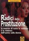 Le Radici della Prostituzione Tamara Di Davide