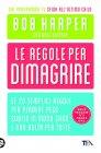 Le Regole per Dimagrire (eBook) Bob Harper