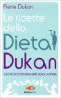 Le Ricette della Dieta Dukan Pierre Dukan