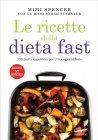 Le Ricette della Dieta Fast Mimi Spencer, Sarah Schenker