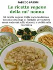 Le Ricette Vegane della Mi' Nonna - eBook Fabrizio Baroni