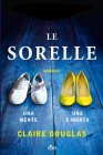 Le Sorelle - Claire Douglas