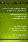 Le Tecniche Immaginative in Terapia Cognitiva Ann Hackman James Bennet-Levy Emily A. Holmes