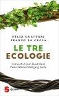 Le Tre Ecologie F�lix Guattari