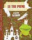 Le Tre Piume - Il Principe Ranocchio o Enrico di Ferro