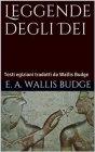 Leggende degli Dei (eBook) E. A. Wallis Budge