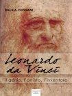 Leonardo da Vinci: il Genio, l'Artista, l'Inventore - eBook Dalila Tossani