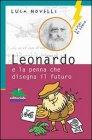 Leonardo e la Penna che Disegna il Futuro  (eBook)