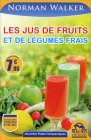 Les Jus de Fruits et de Légumes Frais Norman Walker