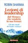 Lezioni di Leadership dal Monaco che vendette la sua Ferrari