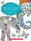 Libri Antistress da Colorare - Meraviglie della Natura Christina Rose
