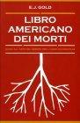 Libro Americano dei Morti E. J. Gold