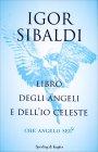 Libro degli Angeli e dell'Io Celeste Igor Sibaldi