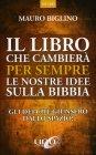 Il Libro che Cambier� per Sempre le Nostre Idee sulla Bibbia Mauro Biglino
