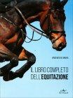 Il Libro Completo dell'Equitazione Vincenzo De Maria