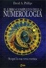 Il Libro Completo della Numerologia David A. Phillips