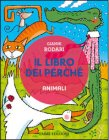 Il Libro dei Perché - Animali Gianni Rodari