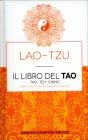 Il Libro del Tao - Tao-Teh-Ching Lao Tzu