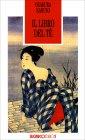 Il Libro del T� - Libro di Kakuzo Okakura