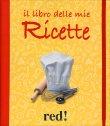 Il Libro delle Mie Ricette Red Edizioni