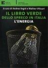 Il Libro Verde dello Spreco in Italia: l'Energia Andrea Segrè Matteo Vittuari